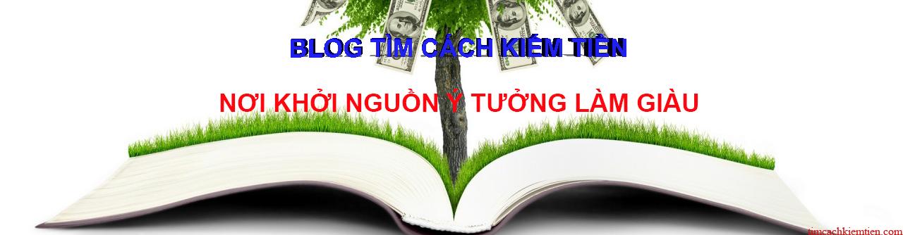 Blog tìm cách kiếm tiền