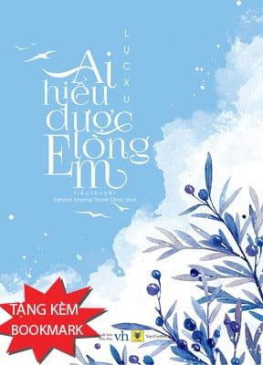 Ai Hiểu Được Lòng Em (Tái Bản 2017) - Tặng Kèm Bookmark
