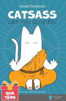 Catsass - Làm Mèo Đúng Điệu - Tặng Kèm 03 Hình Cắt Vui Nhộn (Số Lượng Có Hạn)