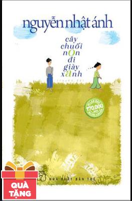 Cây Chuối Non Đi Giày Xanh (Bìa Mềm) - Tặng Kèm Postcard + Lịch 2018 Để Bàn 1 Tờ (Số Lượng Có Hạn)