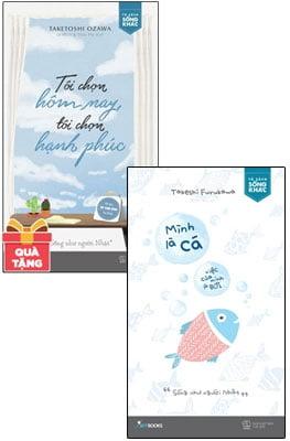 Combo Mình Là Cá, Việc Của Mình Là Bơi - Tôi Chọn Hôm Nay, Tôi Chọn Hạnh Phúc - Tặng Kèm Bookmark (Bộ 2 Cuốn)