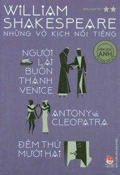 William Shakespeare - Những Vở Kịch Nổi Tiếng - Tập 2: Người Lái Buôn Thành Venice - Antony Và Cleopatra - Đêm Thứ Mười Hai