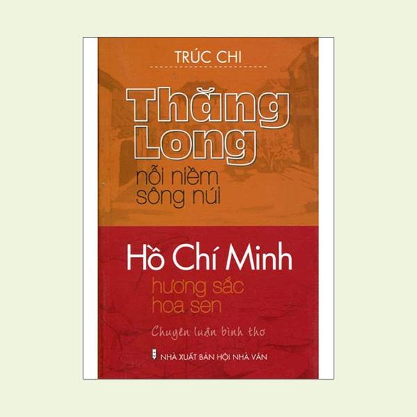 Thăng Long Nỗi Niềm Sông Núi Hồ Chí Minh Hương Sắc Hương Sen