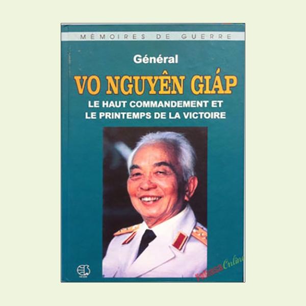 Général Vo Nguyen Giap la haut commandement et le printemps de la victoire